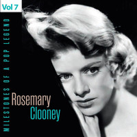 Rosemary Clooney - Milestones of a Pop Legend - Rosemary Clooney, Vol. 7