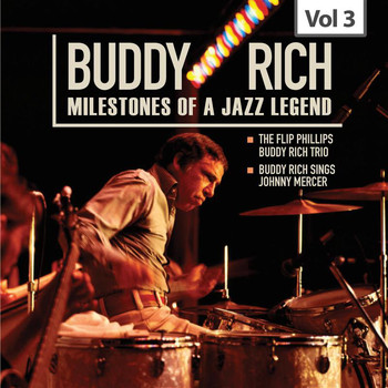 Buddy Rich - Milestones of a Jazz Legend - Buddy Rich, Vol. 3