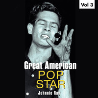 Johnnie Ray - Great American Pop Stars - Johnnie Ray, Vol.3