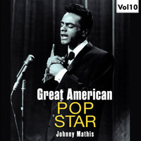 Johnny Mathis - Great American Pop Stars - Johnny Mathis, Vol.10