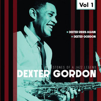Dexter Gordon - Milestones of a Jazz Legend - Dexter Gordon, Vol. 1