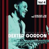 Dexter Gordon - Milestones of a Jazz Legend - Dexter Gordon, Vol. 4