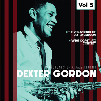 Dexter Gordon - Milestones of a Jazz Legend - Dexter Gordon, Vol. 5