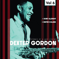 Dexter Gordon - Milestones of a Jazz Legend - Dexter Gordon, Vol. 6