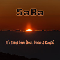 Saba - It's Going Down (feat. Dosho & Gauge) (Explicit)