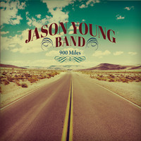 Jason Young Band - 900 Miles