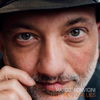 Marco Bonvicini - Tell Me Your Lies