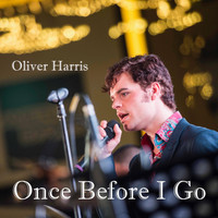 Oliver Harris - Once Before I Go