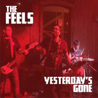 the Feels - Yesterday's Gone
