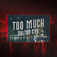 Dalton Cyr - Too Much