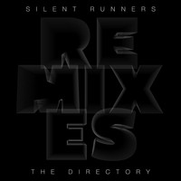 Silent Runners - The Directory (Remixes)