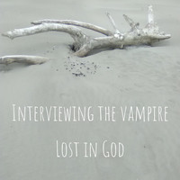 Lost in God - Interviewing the vampire