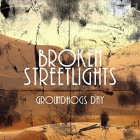 Broken Streetlights - Groundhogs Day
