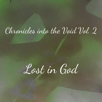 Lost in God - Chronicles into the Void Vol. 2