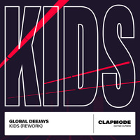 Global Deejays - Kids (Rework)