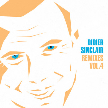 Didier Sinclair - Remixes, Vol.4