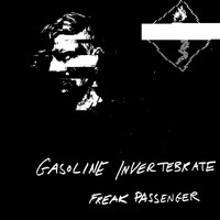 Gasoline Invertebrate - Freak Passenger - EP