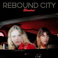 Bleached - Rebound City (Explicit)