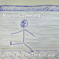 Mauerpark Community - Take a Walk on the East Side