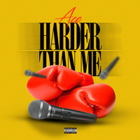 Ace - Harder Than Me (Explicit)