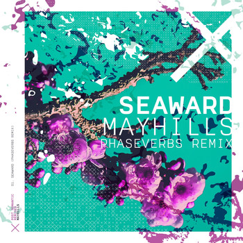 Mayhills - Seaward (Phaseverbs Remix)
