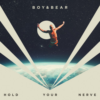 Boy & Bear - Hold Your Nerve