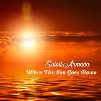 Soleil Armada - When the Sun Goes Down (Radio Mix)