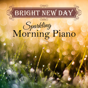 Relaxing BGM Project - Bright New Day ~ Sparkling Morning Piano