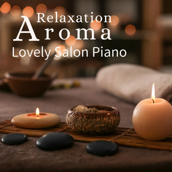 Relaxing BGM Project - Relaxation Aroma - Lovely Salon Piano