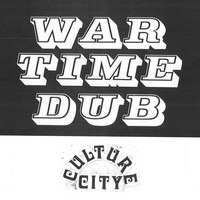 Culture Abuse - War Time Dub, Culture City (feat. Lil Ugly Mane)