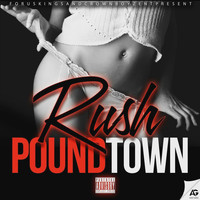 Rush - Pound Town (Explicit)