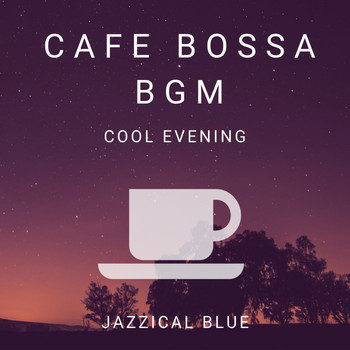 Jazzical Blue - Cafe Bossa BGM - Cool Evening