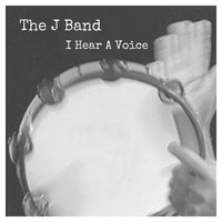 The J Band - I Hear a Voice
