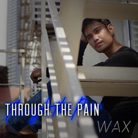 Wax - Through the Pain