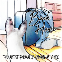 The Artist Formally Known As Vince - Back Home