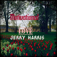 Jerry Harris - Motivational Love