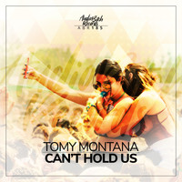 Tomy Montana - Can't Hold Us