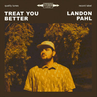 Landon Pahl - Treat You Better