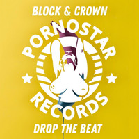 Block & Crown - Drop the Beat (Explicit)