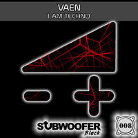 VAEN - I Am Techno