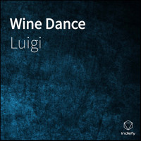 Luigi - Wine Dance (Explicit)
