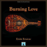 Ersin Ersavas - Burning Love