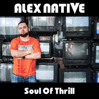 Alex Native - Soul Of Thrill