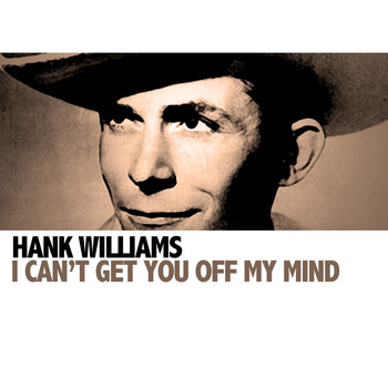 Hank Williams - I Can't Get You Off My Mind
