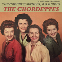 The Chordettes - The Cadence Singles, a & B Sides