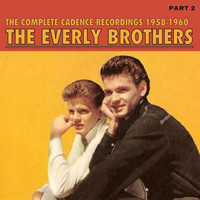 The Everly Brothers - The Complete Cadence Recordings, Part 2; 1958 - 1960