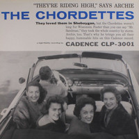 "The Chordettes - ""they're Riding High"" Says Archie"