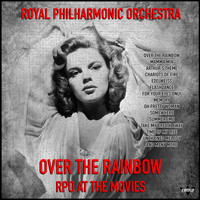 Royal Philharmonic Orchestra - Royal Philharmonic Orchestra - Over the Rainbow - RPO at the Movies