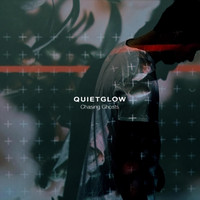 Quietglow - Chasing Ghosts