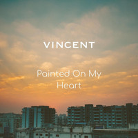 Vincent - Painted on My Heart